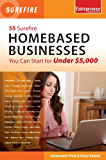 55 Surefire Homebased Businesses You Can Start for Under $5000 (Surefire Series)
