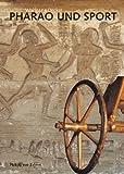Pharao und Sport (Zaberns Bildbaende Zur Archaeologie)