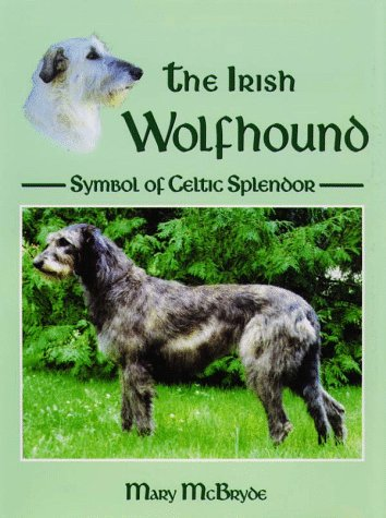 The Irish Wolfhound: Symbol of Celtic Splendor by Brand: Howell Book House