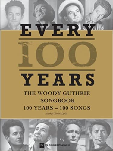 Every 100 Years - The Woody Guthrie Centennial Songbook: 100