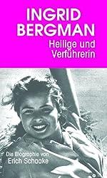 Ingrid Bergman - Heilige und Verführerin
