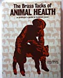 The Brass Tacks of Animal Health, James Blakely and Dwight D. King, 0932250009