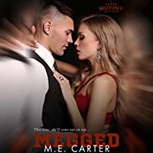 Megged: A Texas Mutiny Short Story Audiobook by M. E. Carter Narrated by Kirsten Leigh, Alexander Cendese