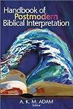 Handbook of Postmodern Biblical Interpretation, A.K.M. Adam, 0827229712