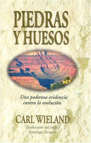 PIEDRAS Y HUESOS: UNA PODEROSA EVIDENCIA CONTRA LA EVOLUSI╙N (Spanish Edition) pdf epub