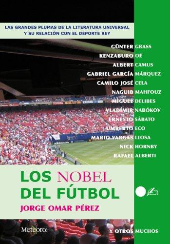 Descargar Libro Nobel Del Futbol, Los Jorge Omar Pérez González