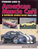 The Standard Guide to American Muscle Cars, 1960-1995, Ron Kowalke, 0873414292
