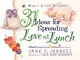 31 Ideas for Spreading Love at Lunch, Jane Jarrell, 0736902201