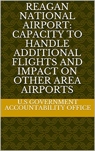 Reagan National Airport: Capacity to Handle Additional Flights and Impact on Other Area -