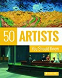 50 british artists - 50 Artists You Should Know (50...you Should Know)