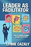 Leader as Facilitator