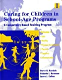 Caring for Children in School-Age Vol. I : Programs, Koralek, Derry G. and Newman, Roberta L., 1879537141