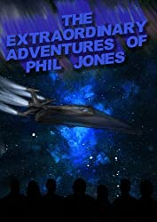 The Extraordinary Adventures of Phil Jones