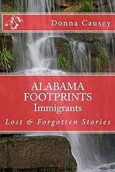 ALABAMA FOOTPRINTS Immigrants: Lost & Forgotten Stories (Volume 5)