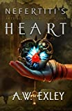 Nefertiti's Heart (The Artifact Hunters) (Volume 1)