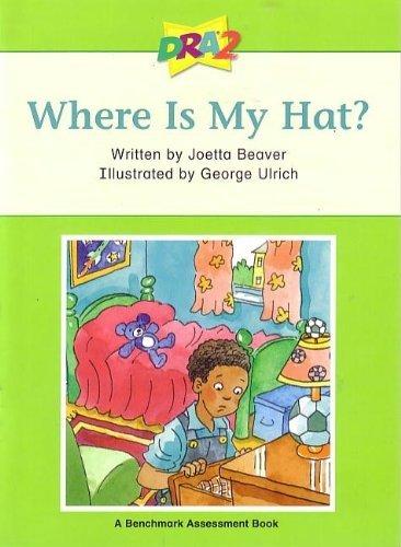 DRA2 Where Is My Hat? (Benchmark Assessment Book Level 4) (Developmental Reading Assessment Second - Reading Developmental