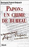PAPON:un crime de bureau par Poirot-Delpech