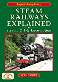 Steam Railways Explained: Steam, Oil and Locomotion (England's Living History)