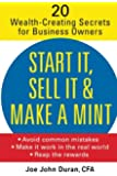 Start It, Sell It & Make a Mint: 20 Wealth-Creating Secrets for Business Owners