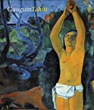 Gauguin Tahiti, George T. M. Shackelford and Claire Freches-Thory, 0878466665