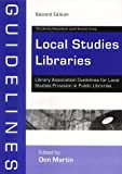 Local Studies Libraries: Library Association Guidelines for Local Studies (LA Guidelines)