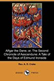 Alfgar the Dane; or, the Second Chronicle of Aescendune, A. D. Crake, 1409980049