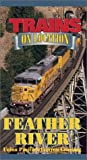 Feather River: Union Pacific's Canyon Crossing [VHS]