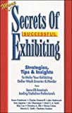 More Secrets of Successful Exhibiting, Demetros, Valerie A. M., 1890427055