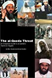 The Al-Qaeda Threat : An Analytical Guide to Al-Qaeda's Tactics and Targets, Venzke, Ben and Ibrahim, Aimee, 0966543734