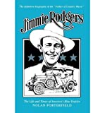 img - for BY Porterfield, Nolan ( Author ) [{ Jimmie Rodgers: The Life and Times of America's Blue Yodeler (American Made Music (Paperback)) By Porterfield, Nolan ( Author ) Mar - 02- 2007 ( Paperback ) } ] book / textbook / text book