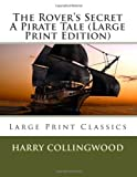 The Rover's Secret a Pirate Tale, Harry Collingwood, 1492157708