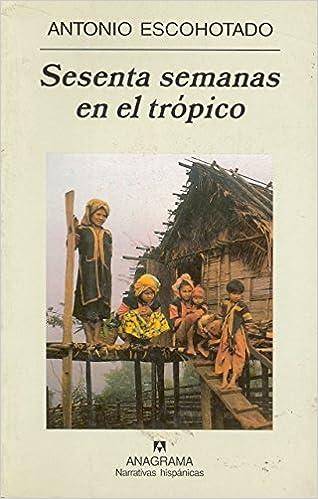 Book Sesenta Semanas En El Tropico: Viajes Por El Planeta Exterior (Narrativas Hispanicas) (Spanish Edition)