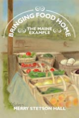 Bringing Food Home: The Maine Example Paperback