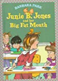 Junie B. Jones and Her Big Fat Mouth, Barbara Park, 0606058966