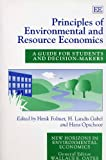 Principles of Environmental and Resource Economics : A Guide for Students and Decision-Makers, H. Landis Gabel, Henk Folmer, 1858982243