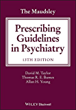 The Maudsley Prescribing Guidelines in Psychiatry (English Edition)