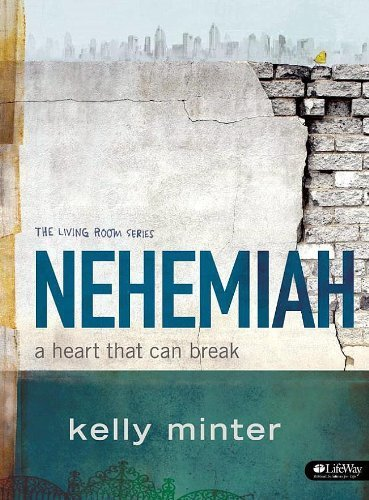 Nehemiah: A Heart That Can Break Member Book (Living Room) by Kelly Minter (2012) Paperback