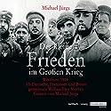 Der kleine Frieden im Großen Krieg Hörbuch von Michael Jürgs Gesprochen von: Michael Jürgs