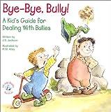 Bye-Bye, Bully, J. S. Jackson, 0870293699