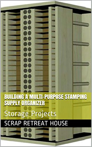 Building a Multi-purpose Stamping Supply Organizer: Storage Projects ()