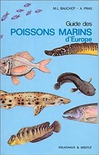 Guide des poissons marins d'europe par Marie-Louise Bauchot