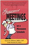 Gourmet Meetings on a Microwave Schedule, Wilson, Susan B. and Herr, Deanne R., 0974444006