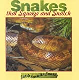 Snakes That Squeeze and Snatch, Lynn M. Stone, 1559162600