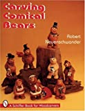Carving Comical Bears, Robert Neuenschwander, 0887408966