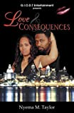 Love and Consequences, Nyema Turner-Taylor, 0741434660