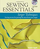 img - for Sewing Essentials Serger Techniques: sewing secrets for getting the most from your serger book / textbook / text book