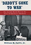 Daddy's Gone to War, William M. Tuttle, 0195096495