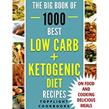 LOW CARB DIET: KETOGENIC DIET: 1000 BEST LOW CARB AND KETOGENIC DIET RECIPES (BOX SET): low carb cookbook, ketogenic diet for beginners, low carb diet for beginners, low carbohydrate diet, ketogenic