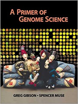 A Primer of Genome Science by Spencer V. Muse (2001-12-03)