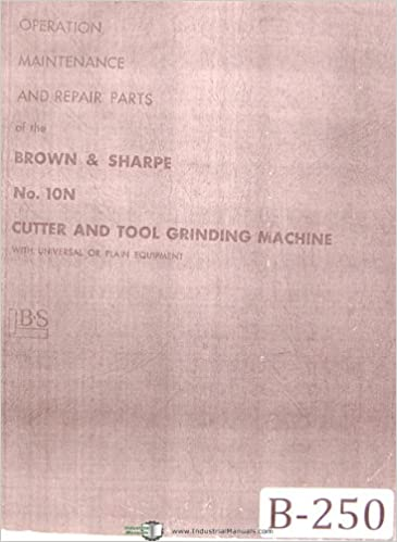 Brown /& Sharpe 10N Cutter /& Tool Grinder Operation Maintenance /& Repair Parts